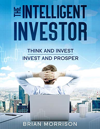 Intelligent Investor: Tools, Discipline, Trading Psychology,Money Management,Tactics.The Definitive Book on Value Investing.