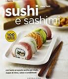 Sushi e sashimi. Con tante proposte anche per maki, zuppe di miso, salse e condimenti. Ediz. illustrata