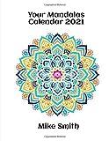Your Mandalas Calendar 2021: Activity drawing book