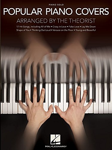Popular Piano Covers: Piano Solo: Arranged by the Theorist