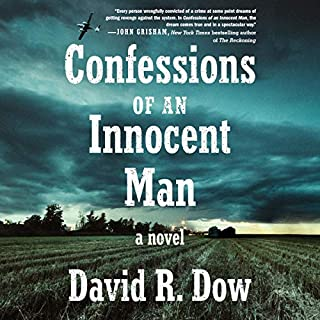 Confessions of an Innocent Man     A Novel              By:                                                                                                                                 David R. Dow                               Narrated by:                                                                                                                                 Henry Levya                      Length: 9 hrs and 8 mins     40 ratings     Overall 4.5