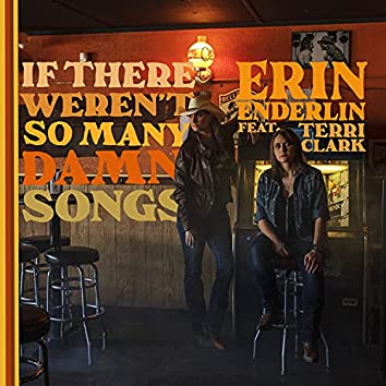 If There Weren't So Many Damn Songs (feat. Terri Clark)