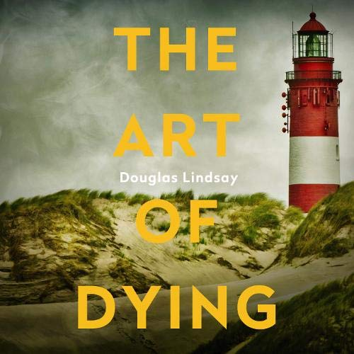 The Art of Dying Audiobook By Douglas Lindsay cover art