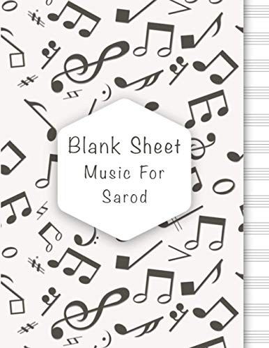 Blank Sheet Music For Sarod: Music Manuscript Paper, Clefs Notebook, composition notebook, Blank Sheet Music Compositio, (8.5 x 11 IN) 110 Pages,110 ... Composition Books Gifts for students V.03