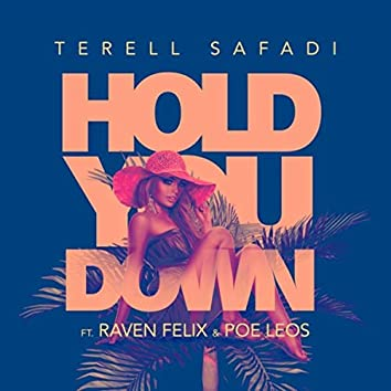 Hold You Down (feat. Raven Felix & Poe Leos)