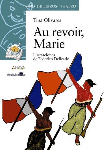 Au revoir, Marie (LITERATURA INFANTIL - Sopa de Libros (Teatro))