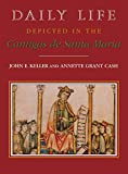 Keller, J: Daily Life Depicted in the Cantigas de Santa Mari (Studies in Romance Languages) - John E. Keller