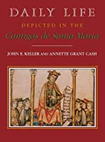 Daily Life Depicted in the Cantigas De Santa Maria (Studies in Romance Languages)