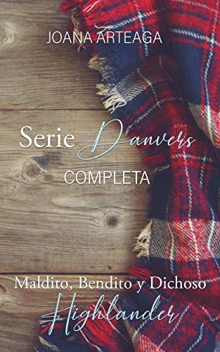 Serie Danvers completa: Maldito Highlander, Bendito Highlander y Dichoso Highlander