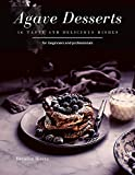 Agave Desserts: 16 tasty and delicious dishes (English Edition)