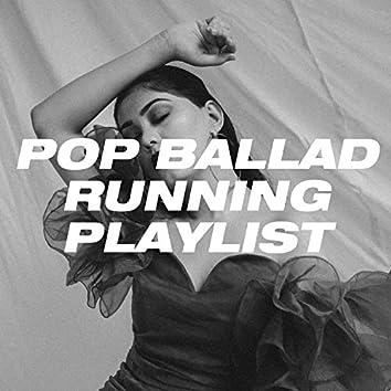 Pop Ballad Running Playlist