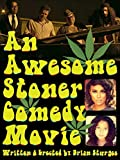 An Awesome Stoner Comedy Movie (Wall of Flesh: A Vintage Comedy)