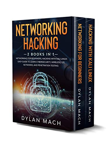 Networking Hacking: 2 books in 1: Networking for Beginners, Hacking with Kali Linux: Easy Guide to Learn Cybersecurity, Wireless, LTE, Networks, and Penetration Testing