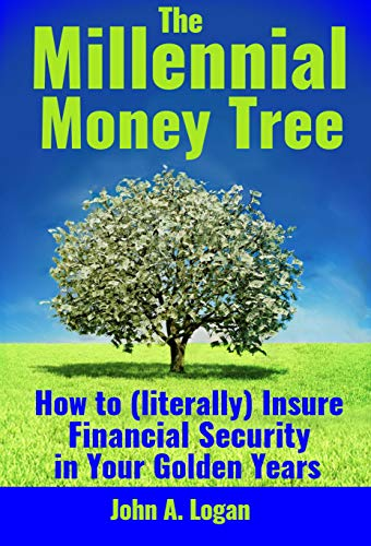 The Millennial Money Tree: How to (literally) Insure Financial Security in Your Golden Years