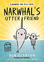 Narwhal's Otter Friend (Narwhal and Jelly 4) (A Narwhal and Jelly book)