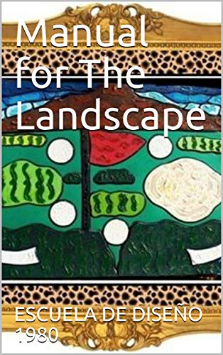 Manual for The Landscape Designer: Creator-Guide probook for designers in the top of the world. Development VIP. (English Edition)