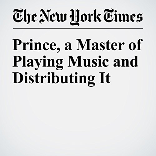Prince, a Master of Playing Music and Distributing It audiobook cover art