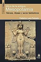 Mitos de la antigua Mesoponamia : héroes, dioses y seres fantásticos