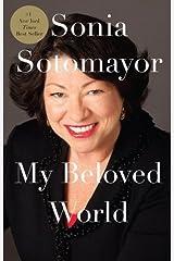 My Beloved World (Thorndike Press Large Print Biographies & Memoirs Series) Lrg edition by Sotomayor, Sonia (2013) Hardcover Hardcover