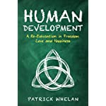 Human Development: A Re-Education in Freedom, Love and Happiness