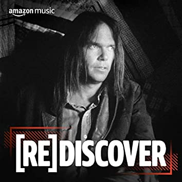 REDISCOVER Neil Young