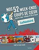 Nos 52 week-ends coups de coeur dans les plus belles villes d'Europe - Hachette Tourisme - 14/10/2015