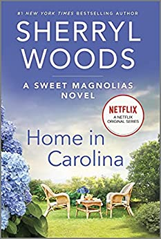 Home in Carolina (A Sweet Magnolias Novel Book 5) by [Sherryl Woods]