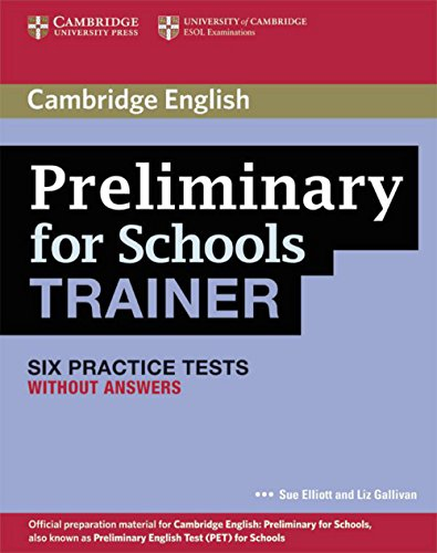 Cambridge Preliminary English Test for Schools Trainer: Practice Tests without Answers