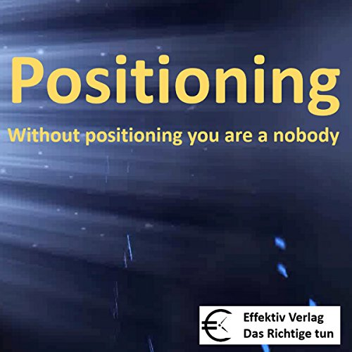 Positioning: without positioning you are a nobody audiobook cover art