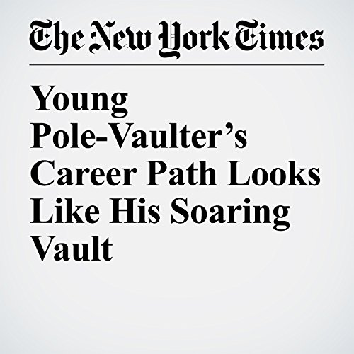 Young Pole-Vaulter's Career Path Looks Like His Soaring Vault copertina