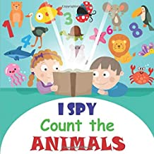 I Spy Count the Animals: A Fun Activity and Guessing Game for Little Kids, Toddler and Preschool Ages 2-5