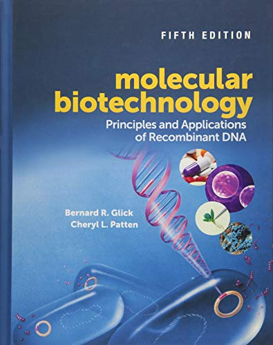 Compare Textbook Prices for Molecular Biotechnology: Principles and Applications of Recombinant DNA ASM Books 5 Edition ISBN 9781555819361 by Glick, Bernard R.,Patten, Cheryl L.