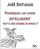 Pourquoi un chien intelligent fait-il des choses stupides? - Format Kindle - 6,77 €