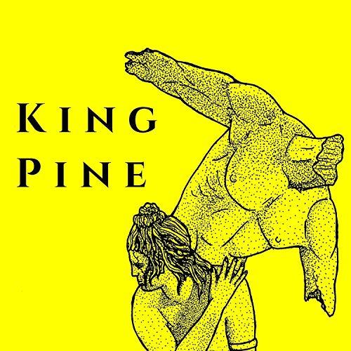 King Pine [Explicit]