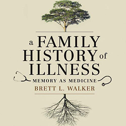A Family History of Illness: Memory as Medicine audiobook cover art