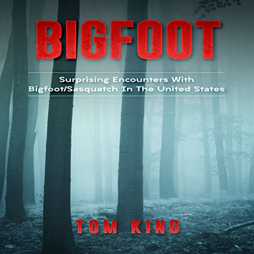 Bigfoot: Surprising Encounters with Bigfoot/Sasquatch in the United States audiobook cover art