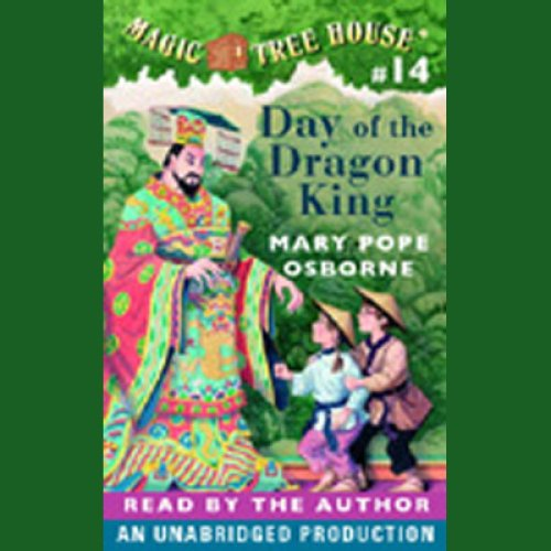 Day of the Dragon King: Magic Tree House, Book 14