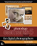 The Photoshop Elements 5 Book for Digital...