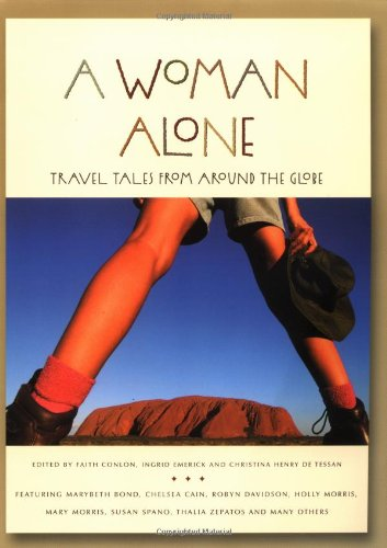 A Woman Alone: Travel Tales from Around the Globe [Lingua Inglese]