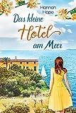 Das kleine Hotel am Meer: Spannender Liebesroman