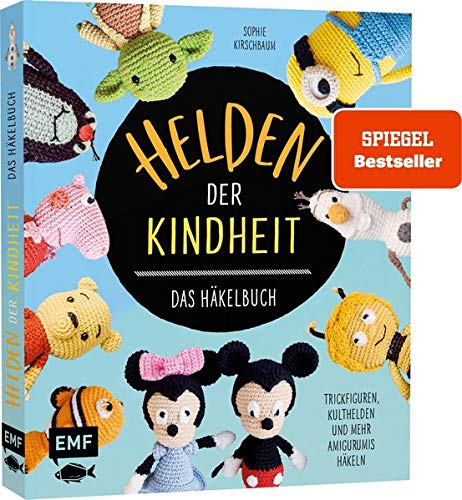 Helden der Kindheit – Das Häkelbuch – Trickfiguren, Kulthelden und mehr Amigurumis häkeln