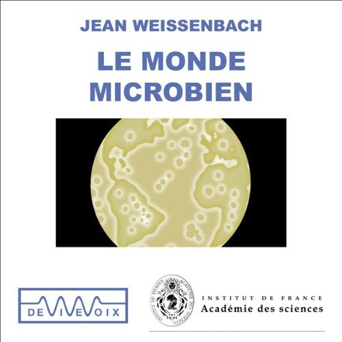 Le Monde microbien - Des origines de la vie aux nanotechnologies  Titelbild