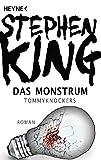 Das Monstrum ? Tommyknockers: Roman - Stephen King