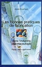 Les bonnes pratiques de fabrication dans l'industrie...