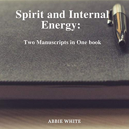 Spirit and Internal Energy: Two Manuscripts in One book