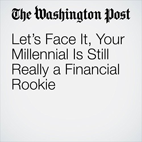 Let's Face It, Your Millennial Is Still Really a Financial Rookie audiobook cover art