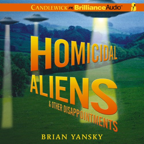Homicidal Aliens and Other Disappointments audiobook cover art