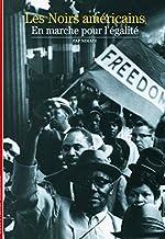 Les Noirs américains - En marche pour l'égalité de Pap Ndiaye