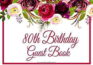 80th Birthday Guest Book: Burgundy Marsala Floral 80th Birthday Guest Book with Gift Log (Burgundy Marsala Floral Guest Books)
