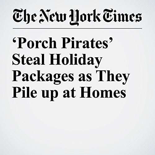 'Porch Pirates' Steal Holiday Packages as They Pile up at Homes copertina